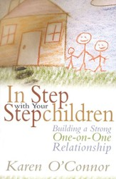 In Step with Your Stepchildren:  Building a Strong One-on-One Relationship - Slightly Imperfect