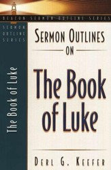 Sermon Outlines on the Book of Luke