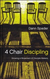 4-Chair Discipling: Growing a Movement of Disciple-Makers