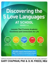 Discovering the 5 Love Languages at School: Lessons that Promote Academic Excellence and Connections for Life (Grades 1-6)