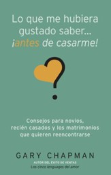 Lo Que Me Hubiera Gustado Saber... Antes de Casarme! (Things I Wish I'd Known Before We Got Married)