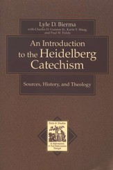 Introduction to the Heidelberg Catechism, An (Texts and Studies in Reformation and Post-Reformation Thought): Sources, History, and Theology - eBook