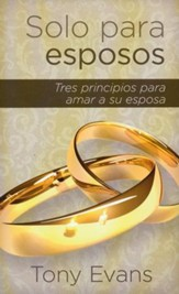 Solo para esposos: Tres principios para honrar a su esposa, Only Spouses: Three Principles to Honor His Wife