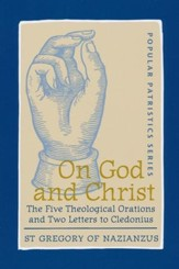 On God and Christ (Popular Patristics)