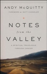 Notes from the Valley: A Spiritual Travelogue Through Cancer