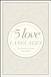 The 5 Love Languages: The Secret to Love That Lasts, New Edition--Hardcover Special Edition