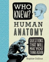 Who Knew? Human Anatomy
