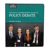 The NCFCA Comprehensive Guide to  Policy Debate  Competitor's Handbook