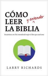 Cómo Leer y Entender la Biblia  (How to Read and Understand the Bible)