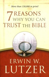 7 Reasons Why You Can Trust the Bible, repackaged