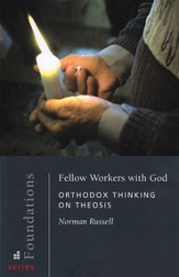 Fellow Workers with God: Orthodox Thinking on Theosis