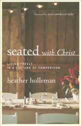 Seated with Christ: Living Freely in a Culture of Comparision