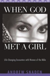 When God Met a Girl: Life Changing Encounters with Women of the Bible - eBook