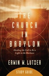The Church in Babylon Study Guide: Heeding the Call to Be a Light in Darkness - Slightly Imperfect