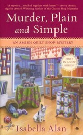 Murder, Plain and Simple, Amish Quilt Shop Mystery Series #1