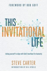 This Invitational Life: Risking Yourself to Align with God's Heartbeat for Humanity