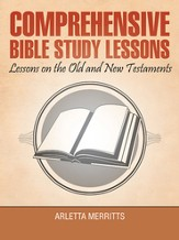 Comprehensive Bible Study Lessons: Lessons on the Old and New Testaments - eBook