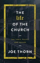 The Life of the Church: The Table, Pulpit, and Square