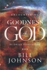 Encountering the Goodness of God:  90 Day Devotional