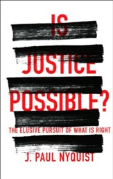 Is Justice Possible? The Elusive Pursuit of What is Right - Slightly Imperfect