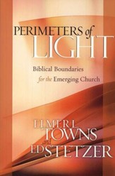 Perimeters of Light: Biblical Boundaries for the Emerging Church - Slightly Imperfect