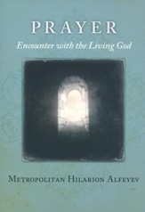 Prayer: Encounter with the Living God