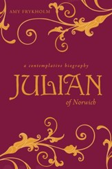 Julian of Norwich: A Contemplative Biography - Paperback - eBook