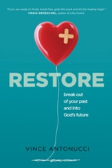 Restore: Break Out of Your Past and Into God's Future