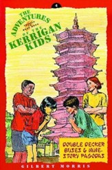 Double-Decker Buses & Nine-Story Pagodas, Adventures of The Kerrigan Kids #4