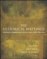 The Historical Writings: Fortress Commentary on the Bible Study Edition