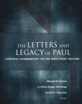 The Letters and Legacy of Paul: Fortress Commentary on the Bible Study Edition