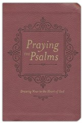 Praying the Psalms: Drawing Near to the Heart of God