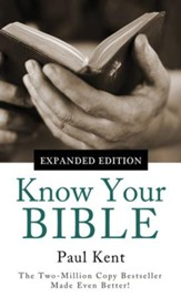 Know Your Bible-Expanded Edition: All 66 Books Books Explained and Applied - eBook