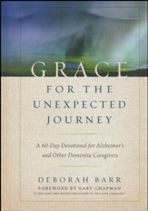 Grace for the Unexpected Journey: A 60-Day Devotional for Alzheimer's and Other Dementia Caregivers - Slightly Imperfect