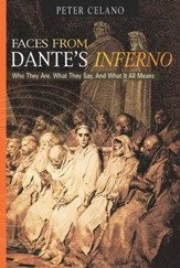 Faces From Dante's Inferno: Who They Are, What They Say, and What It All Means - eBook