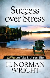 Success over Stress: 12 Ways to Take Back Your Life - eBook
