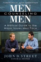 Men Counseling Men: A Biblical Guide to the Major Issues Men Face - eBook