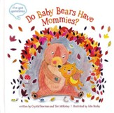 Do Baby Bears Have Mommies?