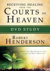 Receiving Healing from the Courts of Heaven DVD Study: Removing Hindrances that Delay or Deny Your Healing