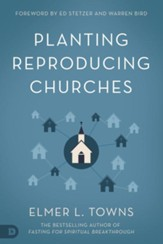 Planting Reproducing Churches, Softcover
