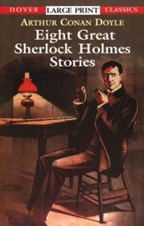 Eight Great Sherlock Holmes Stories, Large Print