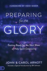 Preparing for the Glory: Getting Ready for the Next Wave of Holy Spirit Outpouring - Slightly Imperfect