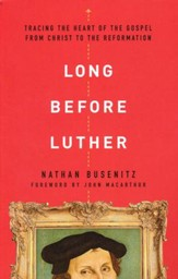 Long Before Luther: Tracing the Heart of the Gospel from Christ to the Reformation - Slightly Imperfect