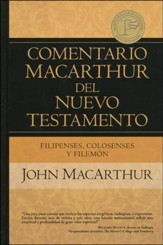 Filipenses, Colosenses y Filemon: Commentario MacArthur del Nuevo Testamento (Phillippians, Colossians and Philemon)