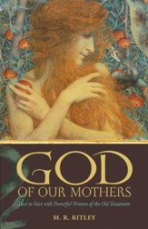 God of Our Mothers: Face to Face with Powerful Women of the Old Testament - eBook