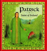 Patrick: Saint of Ireland