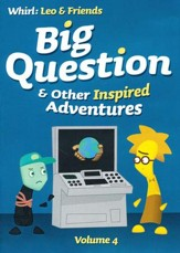 Big Question and Other Inspired Adventures: Volume 4