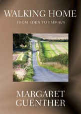 Walking Home: From Eden to Emmaus - eBook