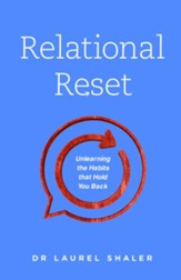 Relational Reset: Unlearning the Habits that Hold You Back