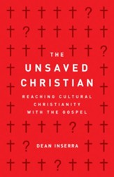 The Unsaved Christian: Reaching Cultural Christians with the Gospel